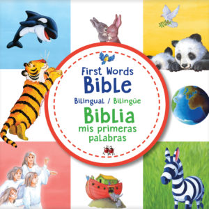 First Words Bible / Biblia mis primeras palabras (bilingual/bilingüe)