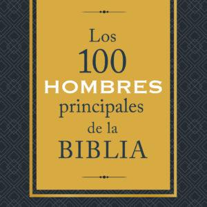 Los 100 hombres principales de la Biblia
