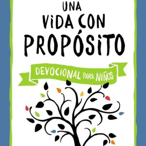 Una vida con propósito – Devocional para niños