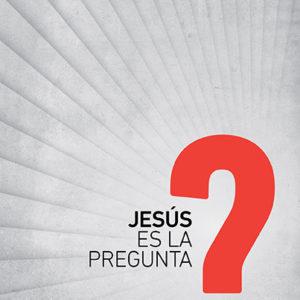 Jesús es la pregunta